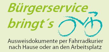 Bürgerservice bringt's Nutzen Sie den Fahrradkurier-Service: In der Meldestelle beantragte Ausweisdokumente werden für Sie direkt nach Hause gebracht!